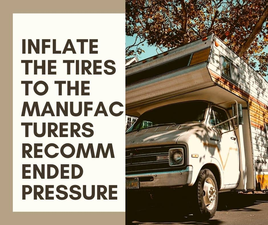 Inflate The Tires To The Manufacturers Recommended Pressure